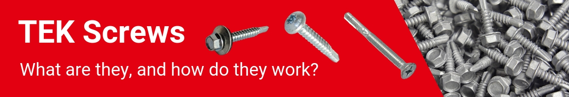 graphic banner for article 'Tek Screws - What are they?'